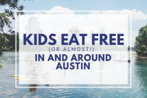 AMB-Kids Eat Free (or almost!) in and around Austin