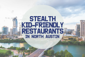 AMB-Stealth Kid-Friendly Restaurants