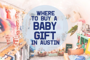 AMB-Where to Buy A Unique Baby Gift in Austin