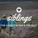 Siblings? The Good, The Bad & The Ugly