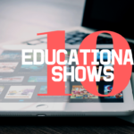 10 Educational, Entertaining Shows (That Won't Drive Parents Crazy)