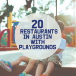 20 Restaurants In Austin With A Playground