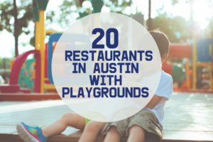 AMB-20 Restaurants in Austin with Playgrounds