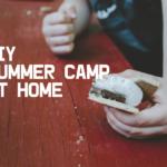 DIY Summer Camp At Home