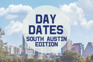 AMB-Day Dates - South Austin Edition