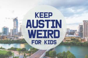 AMB-Keep Austin Weird for Kids