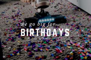 AMB-we go big for birthdays
