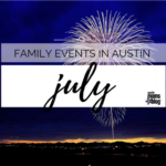 July Family Events in Austin