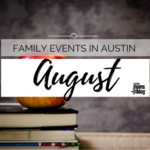 August Family Events in Austin