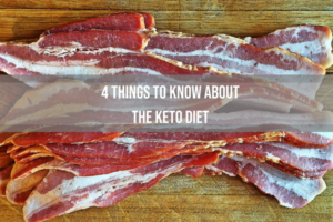 REMEDY 4 THINGS TO KNOW ABOUT THE KETO DIET