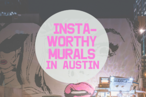 AMB-Insta-worthy Austin Murals