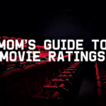 Moms Guide To Movie Ratings