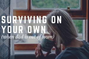 AMB-Surviving On Your Own (When Dad is Out of Town)