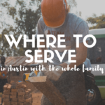 Serving the Austin Community with Your Kids: 5 Wonderful Places to Volunteer