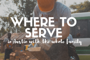 AMB-Where To Serve the Community With Your Family in Austin