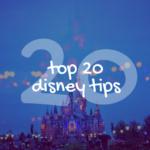 Top 20 Disney Tips