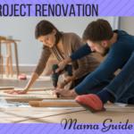 Project Renovation: Mama Guide