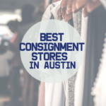 Best Consignment Stores For Kids And Moms In Austin