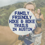 Family-Friendly Hike + Bike Trails In Austin