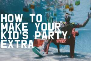 AMB-How to Make Your Kid Party EXTRA