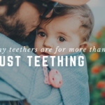 Why Teethers Are For More Than Just Teething