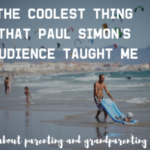 The Coolest Thing that Paul Simon's Audience Taught Me about Parenting and Grandparenting