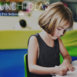 Lunch Ideas For Preschoolers