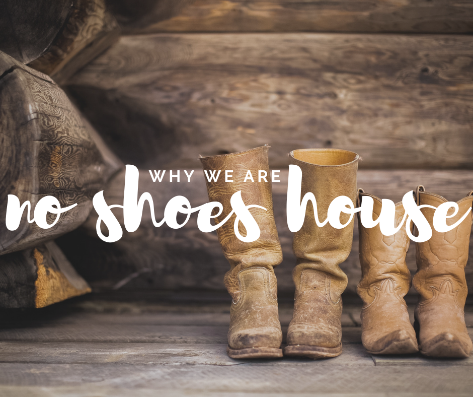 Why We Are A No Shoes House