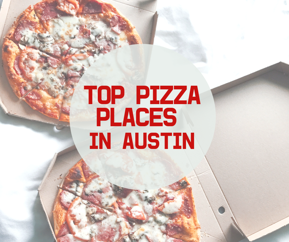 Top Pizza Places In Austin